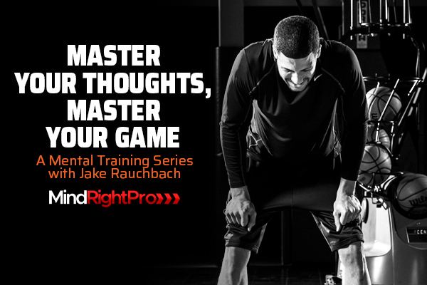 Master Your Thoughts, Master Your Game with Jake Rauchbach