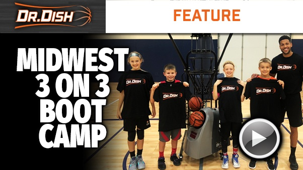 Youth Basketball Camp: Dr. Dish Joins Midwest 3 on 3 Boot Camp