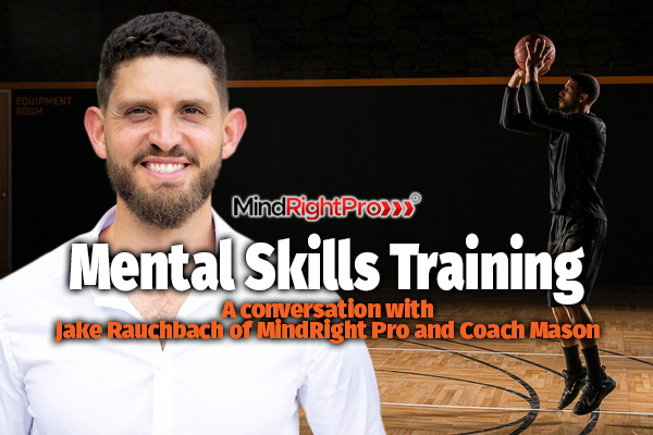How to Train Your Basketball Mind with Jake Rauchbach of MindRight Pro