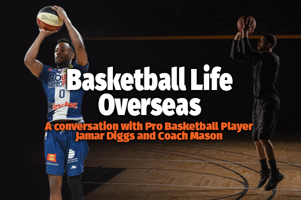 Life Overseas with Pro Player Jamar Diggs (VIDEO)