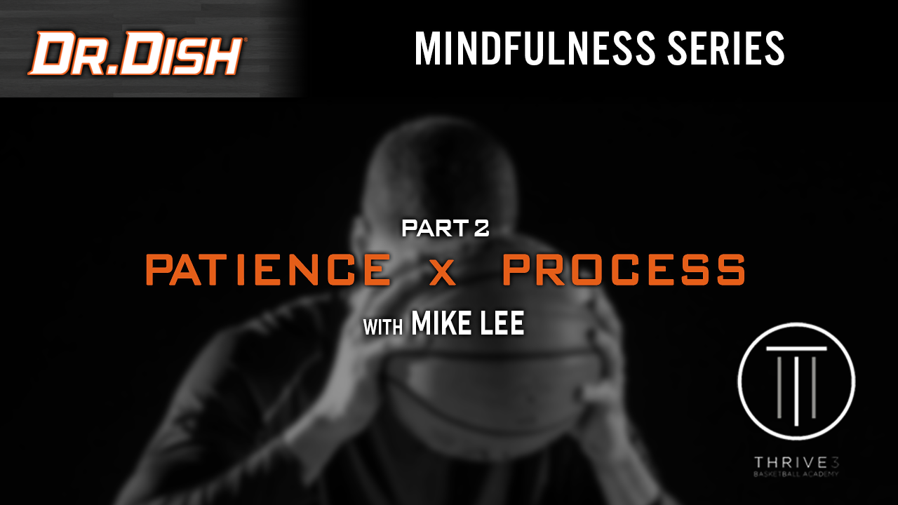 Patience x Process: Mindfulness Series with Mike Lee (2 of 6)