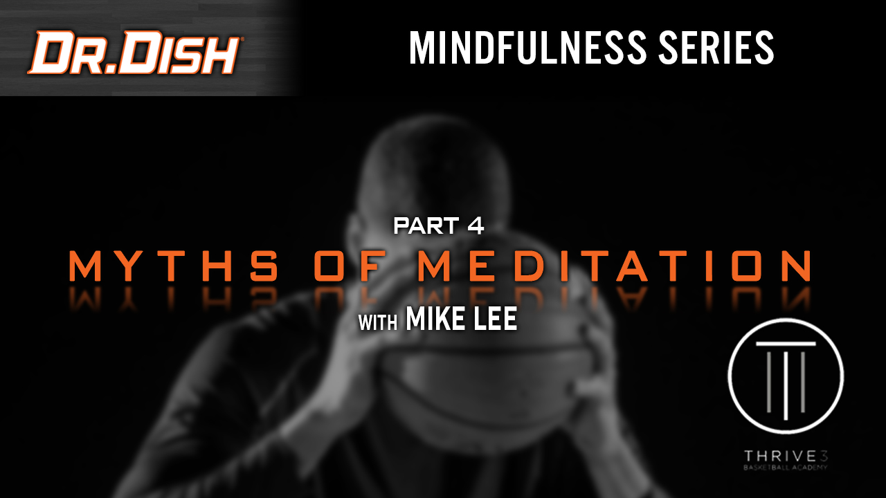 3 Myths of Meditation: Mindfulness Series with Mike Lee (4 of 6)