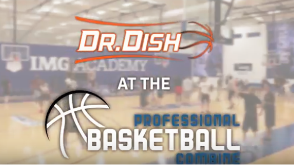 Dr. Dish Joins the Professional Basketball Combine