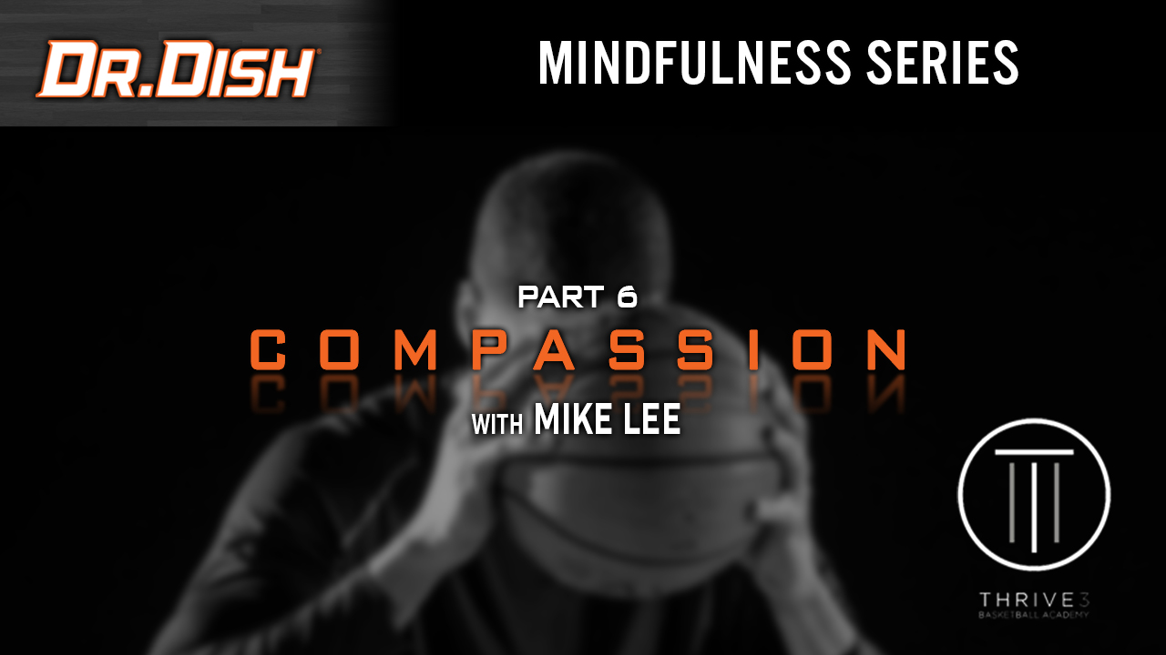 How to Use Compassion to Build Chemistry: Mike Lee Mindfulness Series (6 of 6)