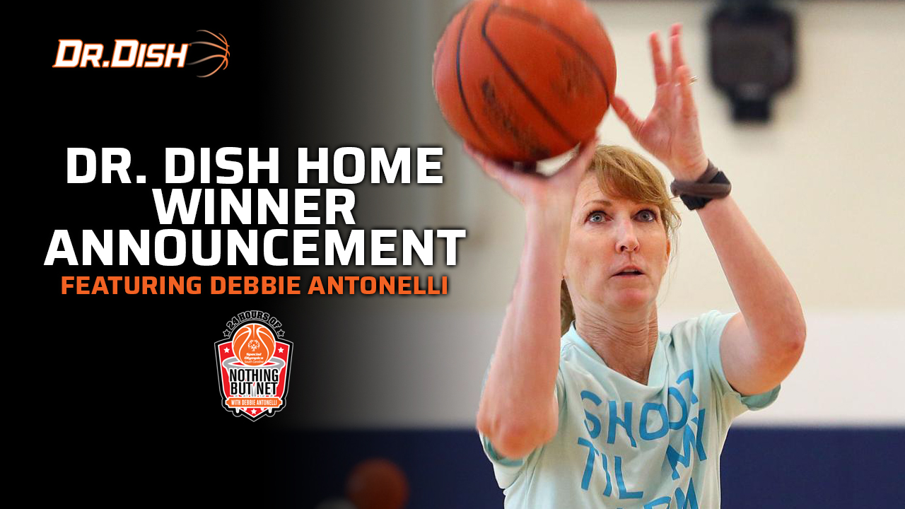 24 Hours of Nothing But Net: Dr. Dish Home Winner w/ Debbie Antonelli