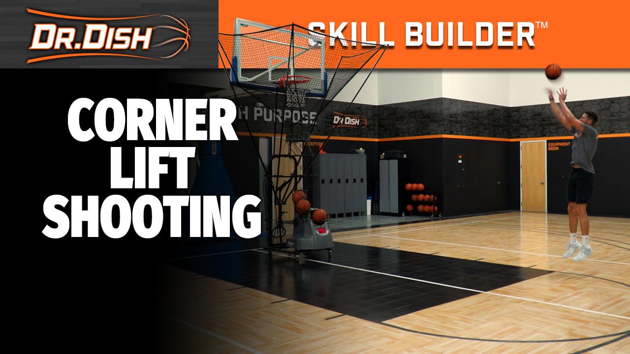 Dr. Dish Skill Builder Workout: Corner Lift Shooting