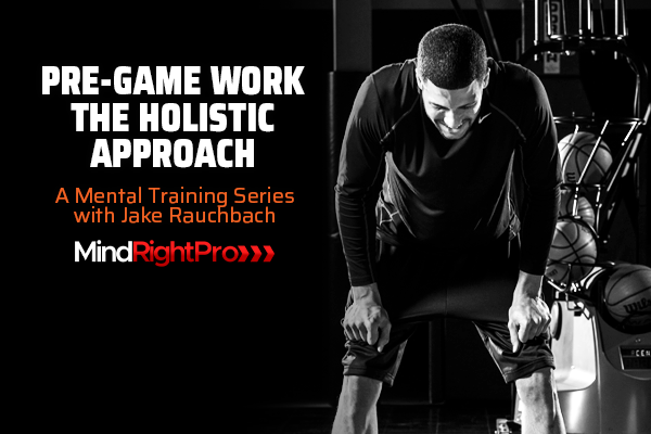 Pre-Game Work: The Holistic Approach with Jake Rauchbach
