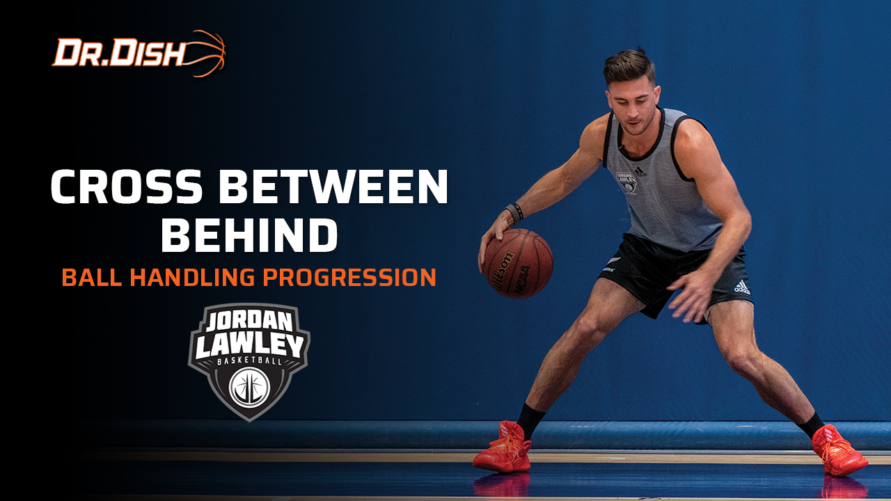 Basketball Drills: Cross Between Behind Progression with Jordan Lawley
