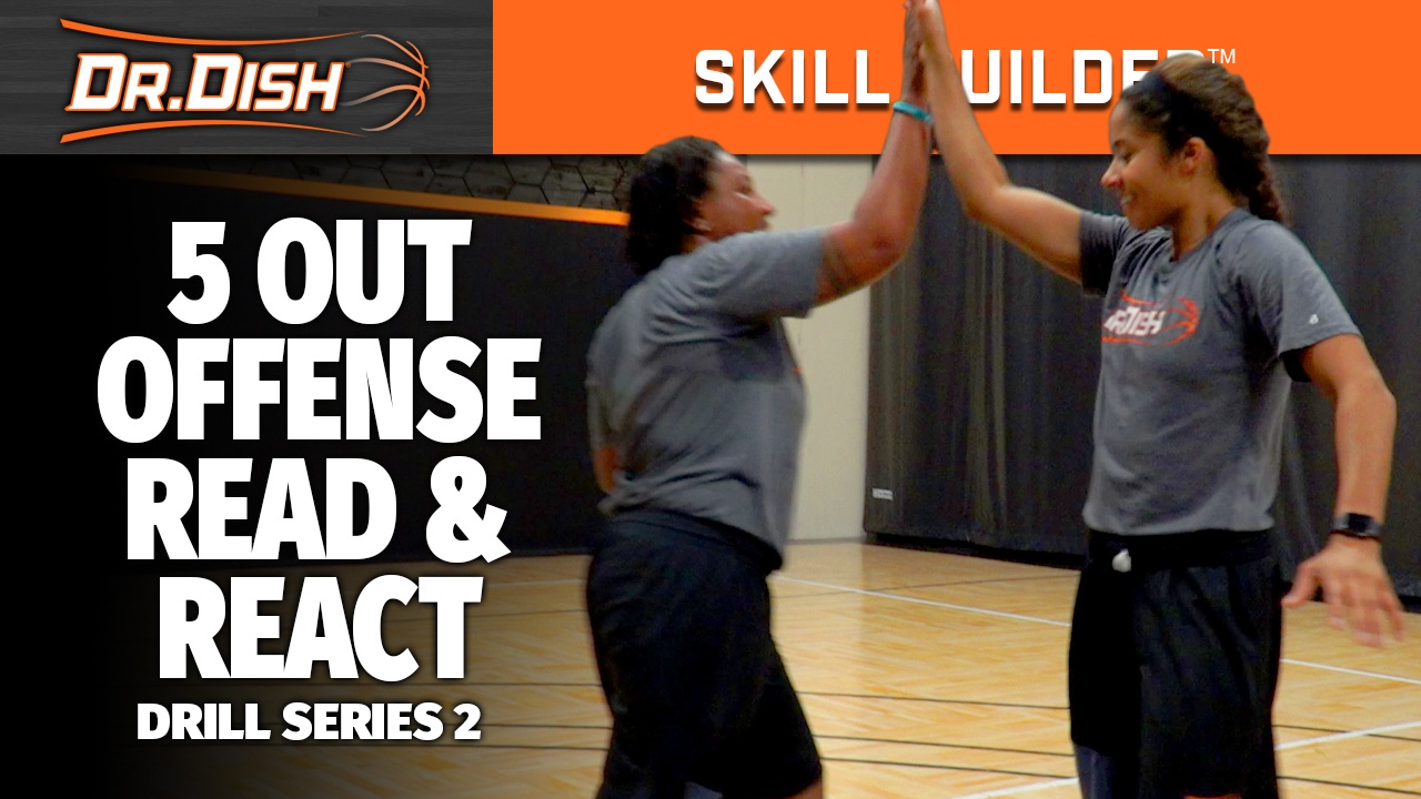 5 Out Offense: Dr. Dish Skill Builder Workout Part 2